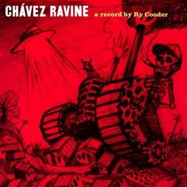 CHAVEZ RAVINE-BY RY COODER...