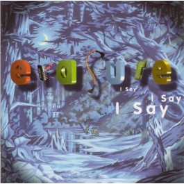 ERASURE-I SAY I SAY I SAY CD