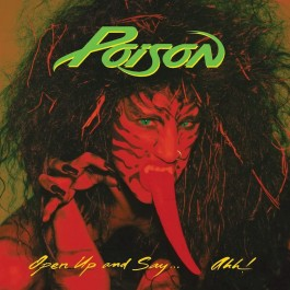 POISON-OPEN UP AND SAY.......