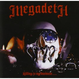 MEGADETH-KILLING IS MY BUSINESS... AND BUSINESS IS GOOD CD  .727016603423