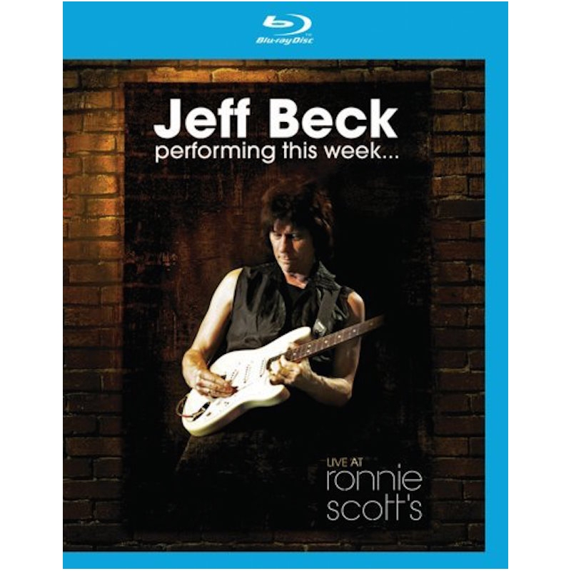 JEFF BECK-PERFORMING THIS WEEK LIVE AT RONNIE SCOTT'S BLU-RAY