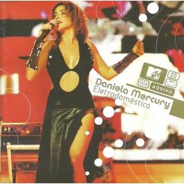 DANIELA MERCURY-ELECTRODOMESTICO MTV AO VIVO CD