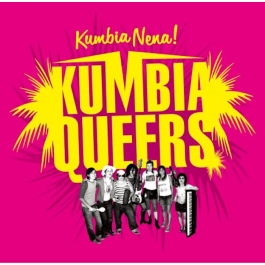 KUMBIA QUEERS-KUMBIA NENA CD
