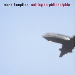 MARK KNOPFLER-SAILLING TO PHILADELPHIA CD