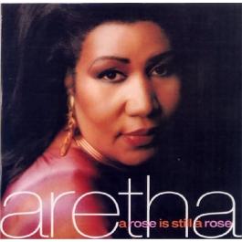 ARETHA FRANKLIN-A ROSE IS STILL A ROSE CD