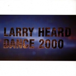 LARRY HEARD-DANCE 2000 CD