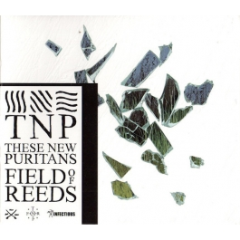 THESE NEW PURITANS-FIELD OF REEDS CD