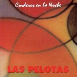 LAS PELOTAS-CORDEROS EN LA NOCHE CD