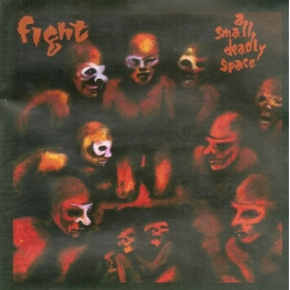 FIGHT-A SMALL DEADLY SPACE CD