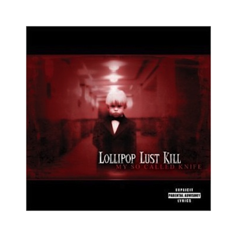 LOLLIPOP LUST KILL-MY SO CALLED KNIFE CD