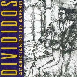 DIVIDIDOS-ACARICIANDO LO ASPERO CD