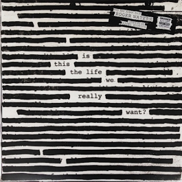 ROGER WATERS-IS THIS THE LIFE WE REALLY WANT VINYL