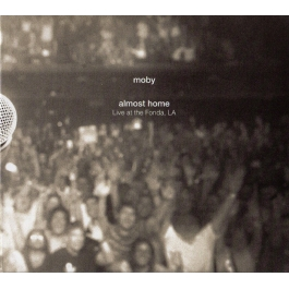 MOBY-ALMOST HOME LIVE AT THE FONDA LA CD/DVD