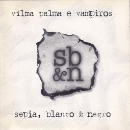 VILMA PALMA E VAMPIROS-SEPIA-BLANCO Y NEGRO CD