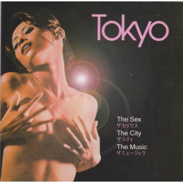 TOKYO-THE SEX, THE CITY THE MUSIC CD