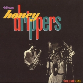 THE HONEY DRIPPERS-VOLUME ONE VINYL