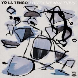 YO LA TENGO-STUFF LIKE THAT THERE CD