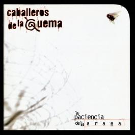 CABALLEROS DE LA QUEMA-LA PACIENCIA DE LA ARAÑA CD