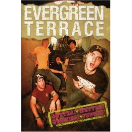 EVERGREEN TERRACE-HOTTER WETTER STICKIER FUNNIER DVD
