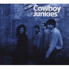 COWBOY JUNKIES-A COMMON...