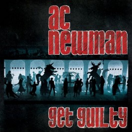 A.C. NEWMAN-GET GUILTY CD