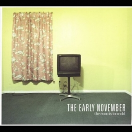 THE EARLY NOVEMBER-ROOM'S TOO COLD CD