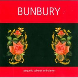 BUNBURY-PEQUEÑO CABARET...