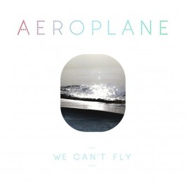 AEROPLANE-WE CAN'T FLY VINYL