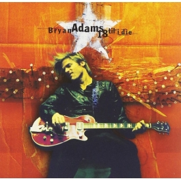 BRYAN ADAMS-18 TIL I DIE CD