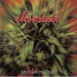 MORCHEEBA-WHO CAN YOU TRUST CD