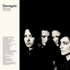 SAVAGES-SILENCE YOURSELF VINYL