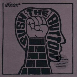 THE CHEMICAL BROTHERS-PUSH THE BUTTON CD
