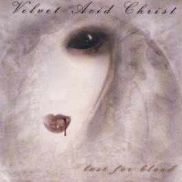 VELVET ACID CHRIST-LUST FOR...