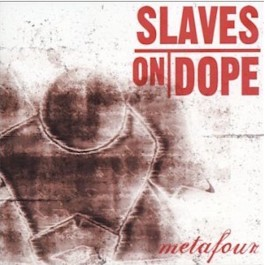 SLAVES ON DOPE-METAFOUR CD