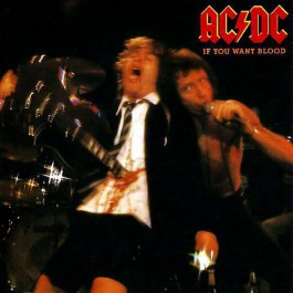 AC/DC-IF YOU WANT BLOOD...