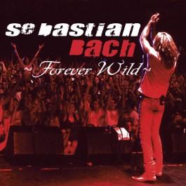 SEBASTIAN BACH-FOREVER WILD...