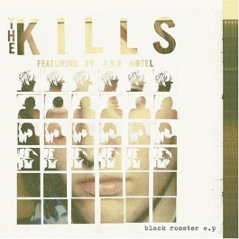THE KILLS-BLACK ROOSTER E.P CD