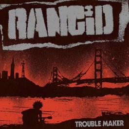 RANCID-TROUBLE MAKER VINYL