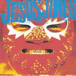 JESUS JONES-PERVERSE CD