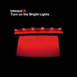 INTERPOL-TURN ON THE BRIGHT...