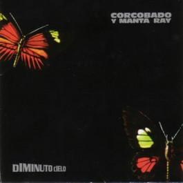 CORCOBADO Y MANTA...